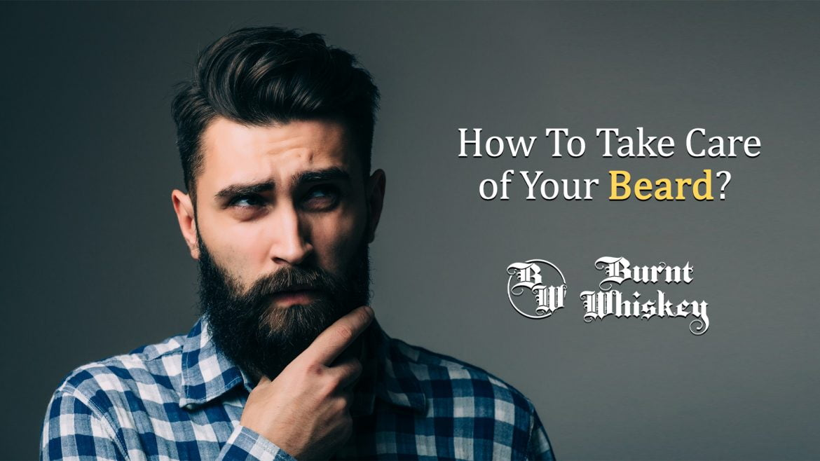 How To Take Care of Your Beard